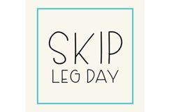 Skip Leg Day Product Image 3
