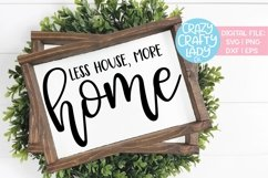 Less House More Home Decor SVG DXF EPS PNG Cut File Product Image 1