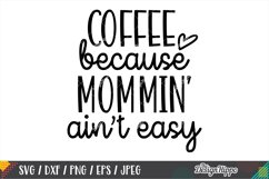 Coffee Mom Life SVG Bundle, 10 Designs SVG DXF PNG Cut Files Product Image 7