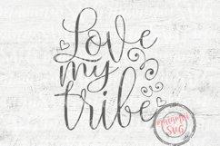 Love My Tribe SVG, Bride Tribe, Mom Life Svg, Tribe Svg Product Image 2