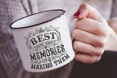 The best thing about memories is making them Family Quote Product Image 2