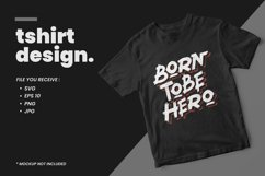 Born to be hero modern typography quote t shirt design Product Image 1