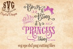 Bows and Bling It's a Princess Thing / SVG DXF PNG EPS Cutting File Silhouette Cricut Scal Product Image 1