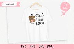 Coffee Teach Repeat SVG, Coffee Teacher svg Product Image 2