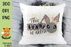 This Bunny is Extra Easter Sublimation Design Product Image 1