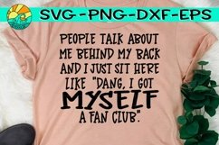 People Talk Behind My Back - Fan Club -SVG PNG EPS DXF Product Image 1