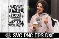 Virtual Teaching - I Survived Teaching 100 VIRTUAL Days SVG Product Image 1