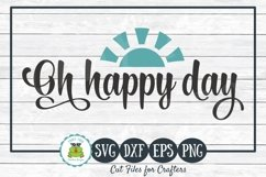 Oh Happy Day - Inspirational SVG Cut File for Crafters Product Image 1