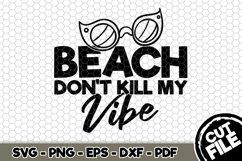 Beach Don't Kill My Vibe - SVG Cut File n224 Product Image 1