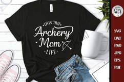 livin that archery mom life svg, sports mom Cut file Product Image 3