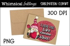 I Love You Like Gnome other Sublimation Clipart Product Image 1