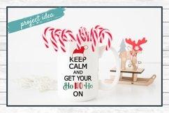 Keep Calm and Get Your Ho Ho Ho On, Christmas SVG Cut File Product Image 2