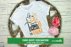 Life is better on the farm quote sublimation Product Image 1