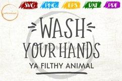 Wash Your Hands Ya Filthy Animal Bathroom Decor SVG PDF PNG Product Image 1