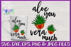 Aloe You Vera Much SVG   Cactus SVG   I Love You Very Much Product Image 1