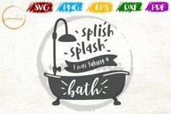 Splish Splash I Was Taking A Bath Bathroom SVG PDF PNG Product Image 1