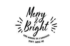 Merry and Bright and Working On A Hangover Don't Judge Me Product Image 2
