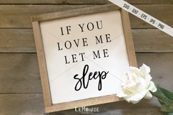 If You Love Me Let Me Sleep SVG, Cutting File Product Image 1