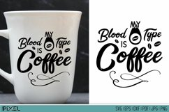 Coffee SVG Coffee Mug Quotes Kitchen SVG Blood Type is Product Image 1