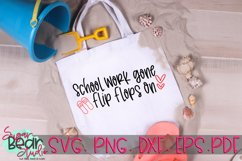 School Work Gone Flip Flops On - A Teacher SVG Product Image 1