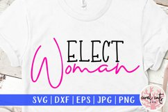 Elect woman - US Election Quote SVG Product Image 1
