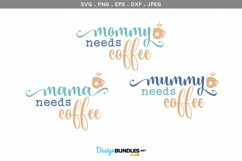 Mommy needs coffee, Mummy, Mama - svg & printables Product Image 2