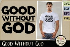 Good Without God SVG & DXF Cutting file Product Image 1