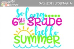 So Long 6th Grade Hello Summer SVG Cut File for Silhouette, Cricut, Electronic Cutters Product Image 1