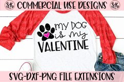 My Dog Is My Valentine SVG DXF PNG Product Image 1