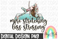More Stretching Less Stressing 2 Yoga Sublimation Design Product Image 1