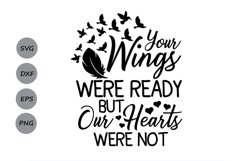 Your Wings Were Ready But Our Hearts Were Not svg, Heaven Sv Product Image 1