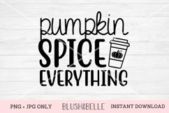 Pumpkin Spice Everything - PNG, JPG Product Image 1