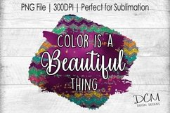 Color is a beautiful thing Colorful PNG Black Lives Matter Product Image 2