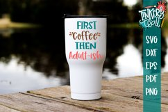 First Coffee Then Adultish Funny SVG Product Image 1