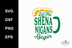 Let the shenanigans begin svg, happy petrick day svg,patrick days,paddy day,beer svg, cutting files Product Image 1