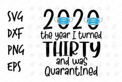 2020 the year I turned thirty and was Quarantine SVG design Product Image 1