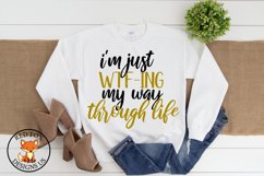 I'm Just WTF ing my way Through Life  Funny Adult SVG Product Image 1