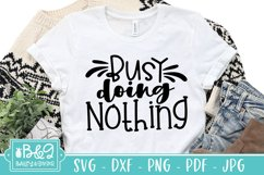 Busy Doing Nothing SVG - Funny Vacation or Retirement Quote Product Image 4