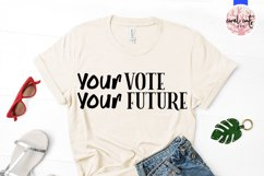 Your vote your future - US Election Quote SVG Product Image 3