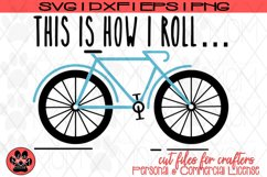 Bicycle - This is How I Roll | Bike SVG Cut file Product Image 2