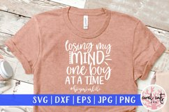 Losing my mind one boy at a time - Mother SVG EPS DXF PNG Product Image 1