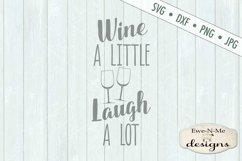 Wine A Little Laugh A Lot - Wine Bag - SVG DXF Files Product Image 2