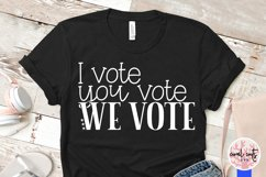 I vote you vote we vote - US Election Quote SVG Product Image 3