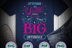 ATTITUDE IS A LITTLE THING... SVG Design for crafters Product Image 1