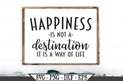 Happiness Is Not A Destination It Is A Way Of Life SVG Product Image 1