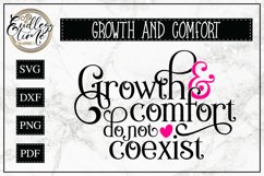 Growth and Comfort do not Coexist- A Motivational Quote SVG Product Image 1