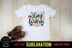 Stay Warm- Christmas Sublimation Design Ideas- Sublimation Product Image 2