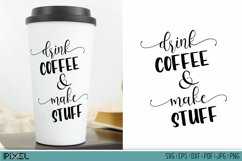 Coffee and Crafters SVG Coffee Mug Quotes Drink & Make Stuff Product Image 1