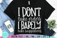 I Don't Take Orders I Barely Take Suggestions Sarcastic Svg Product Image 3