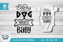 Every Dog Needs A Baby SVG cutting file Product Image 1